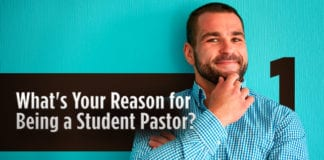 What's Your Reason for Being a Student Pastor? (Part 1)