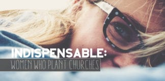 Indispensable: Women Who Plant Churches