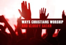 5 Ways Christians Worship and Glorify Satan