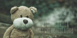 How to Minister to a Family Who Has Lost a Child