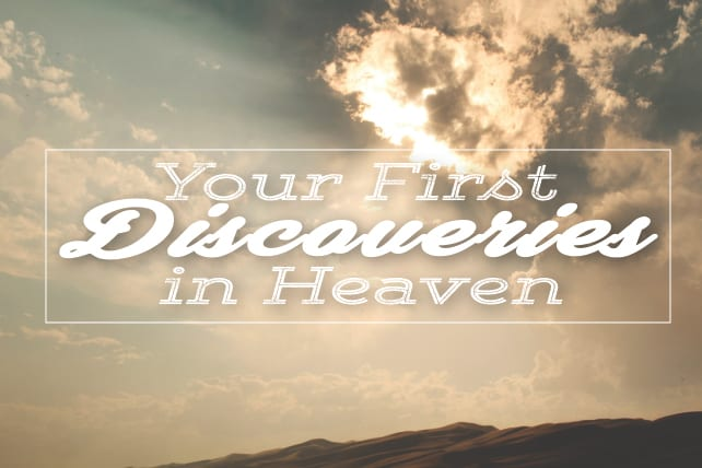 Your First Discoveries in Heaven