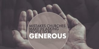 4 Mistakes Churches Make in Asking People to be Generous