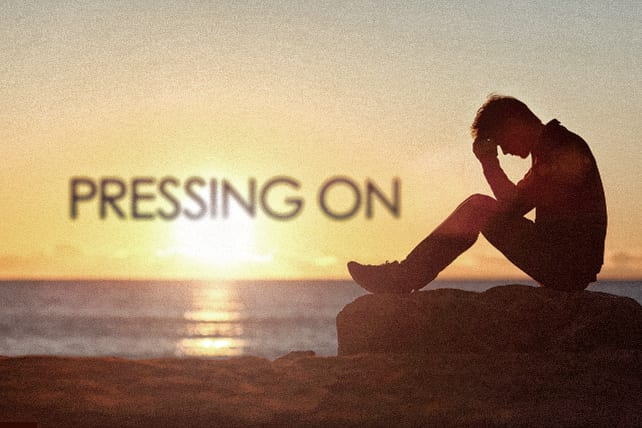 How to Press On When the Going Gets Tough