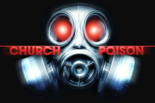 10 Poisons That Will Kill Any Church