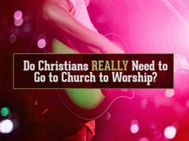 Do Christians REALLY Need to Go to Church to Worship?