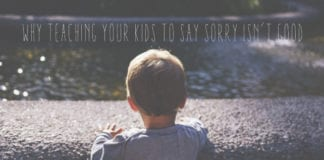 Why Teaching Your Kids To Say Sorry Isn't Good