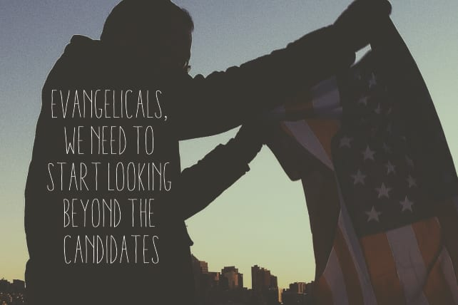 Evangelicals, We Need to Start Looking Beyond the Candidates