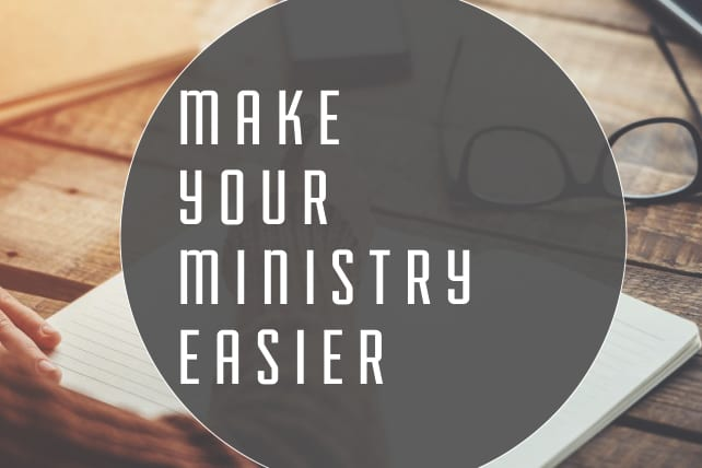 10 Ways to Make Your Ministry Easier