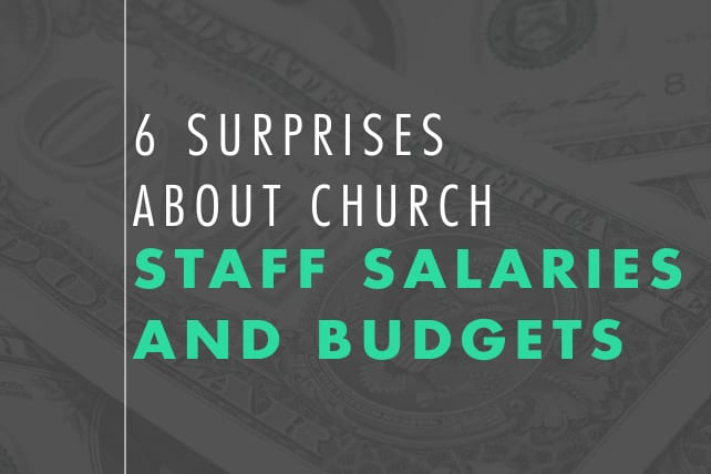 6 Surprises about Church Staff Salaries and Budgets
