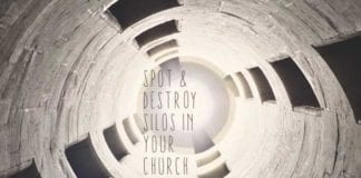 5 Ways to Spot & Destroy Silos in Your Church