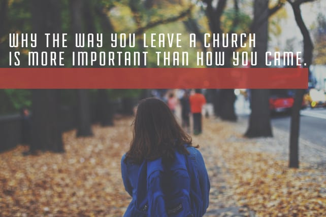 Why the Way You Leave a Church is More Important Than How You Came