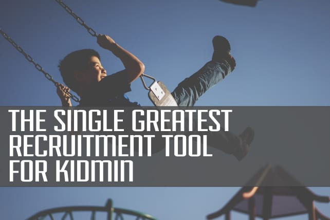 The Single Greatest Recruitment Tool for Kidmin