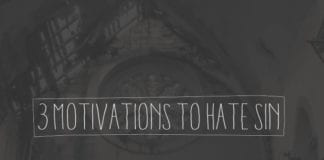 3 Motivations to Hate Sin