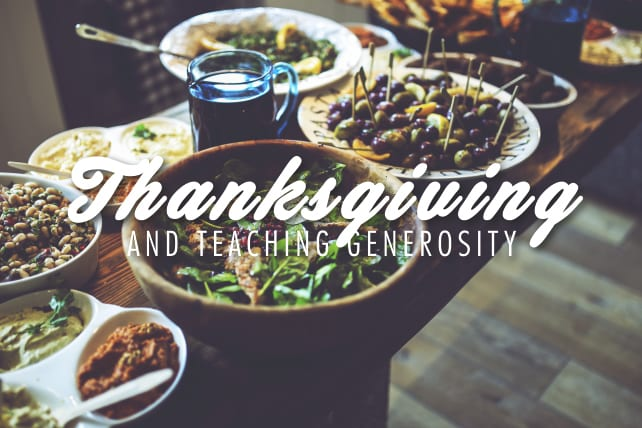 Thanksgiving and Teaching Generosity