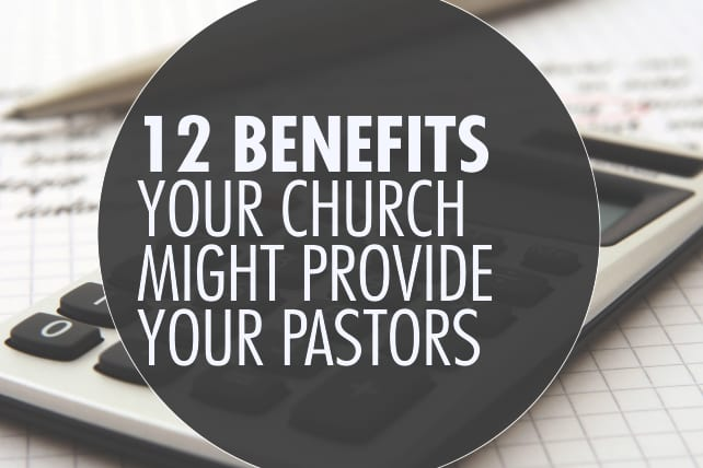 12 Benefits Your Church Might Provide Your Pastors