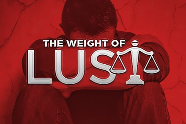 How to Lay Aside the Weigh of Lust