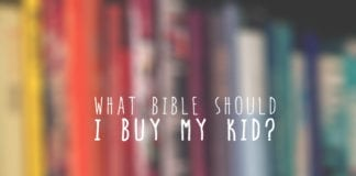 What Bible Should I Buy My Kid?