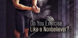 Do You Exercise Like a Nonbeliever?
