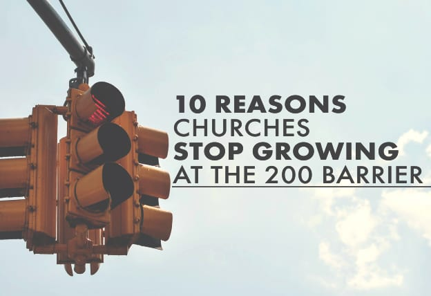 10 Reasons Churches Stop Growing at the 200 Barrier
