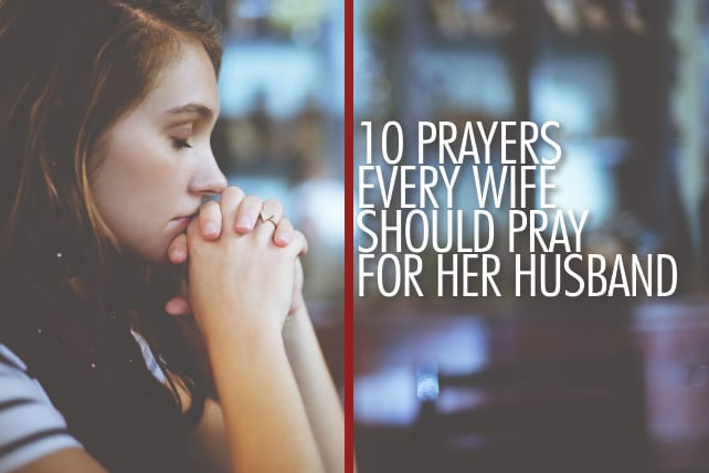 10 Prayers Every Wife Should Pray For Her Husband-6768