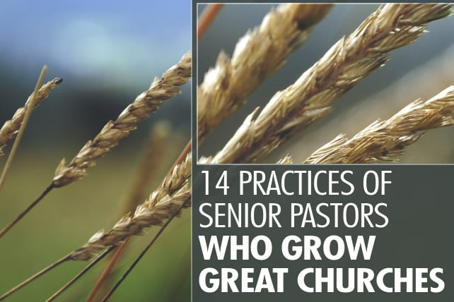 14 Practices of Senior Pastors Who Grow Great Churches