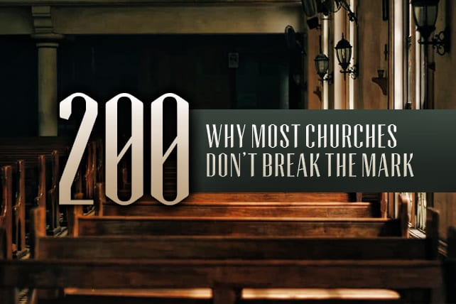 8 Reasons Why Most Churches Don't Break the 200 Attendance Mark