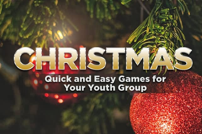 Quick and Easy Christmas Games For Your Youth Group ...