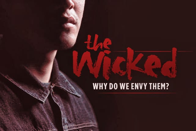 Why Do We Envy the Wicked?