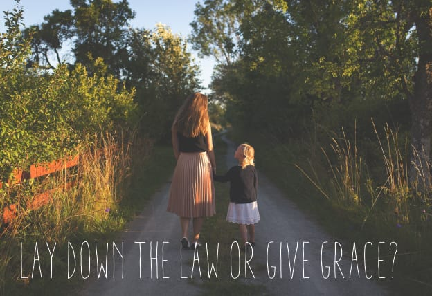 Should Parents Lay Down The Law Or Give Grace?