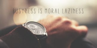 Busyness is Moral Laziness