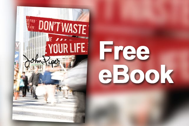 Free Ebook Dont Waste Your Life By John Piper