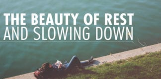 The Beauty of Rest and Slowing Down