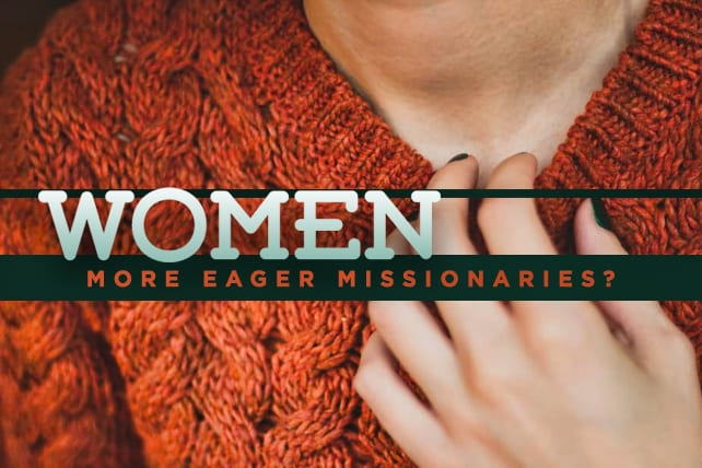 Why Are Women More Eager Missionaries?