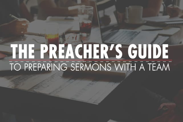 The Preacher's Guide to Preparing Sermons with a Team