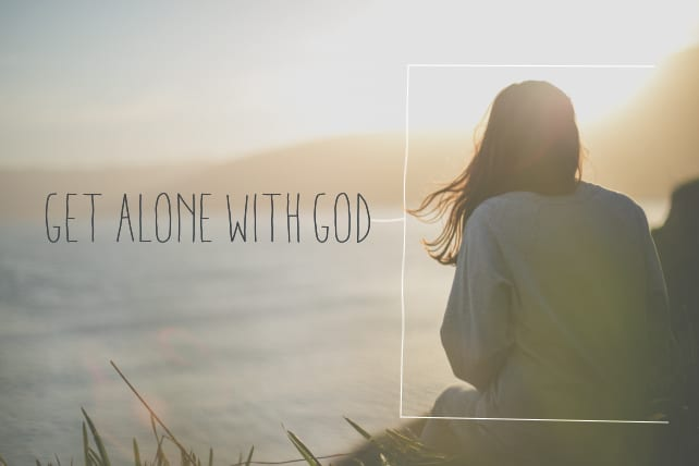 Get Alone With God
