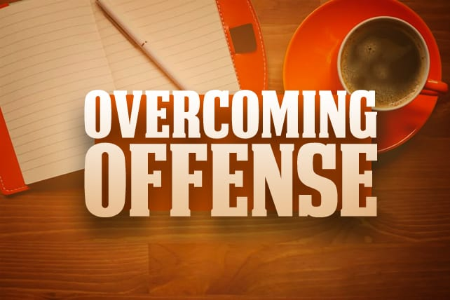 Overcoming Offense at the Table