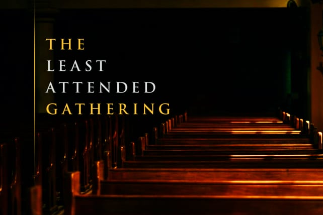 The Least Attended Church Gathering