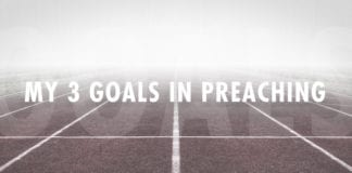 My 3 Goals in Preaching