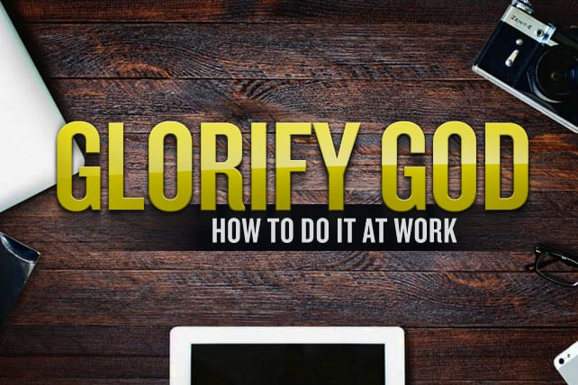 How to Glorify God at Work