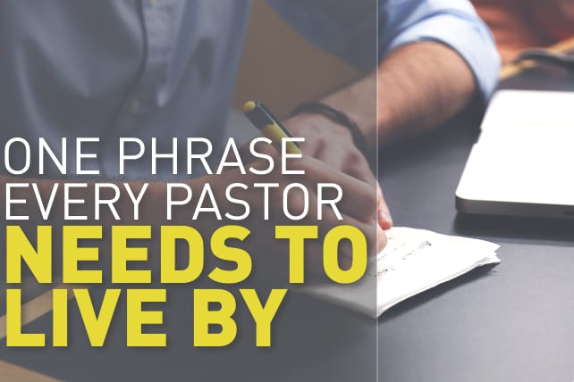 One Phrase Every Pastor Needs to Live By