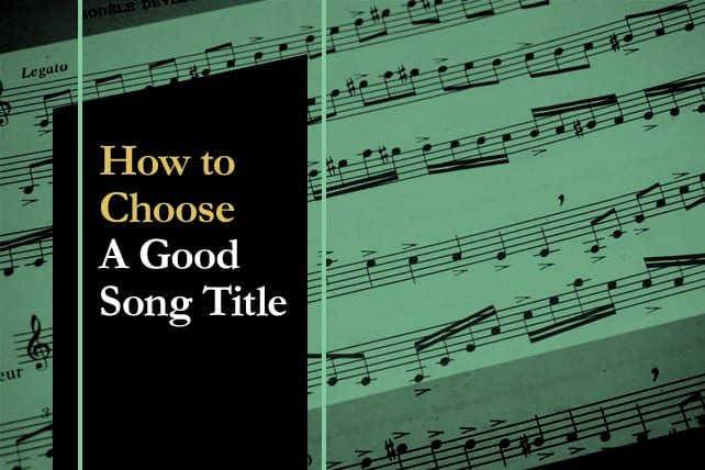 How to Choose a Good Song Title