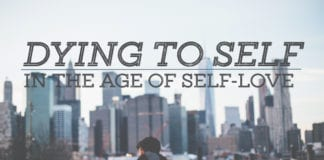 Dying to Self in the Age of Self-Love