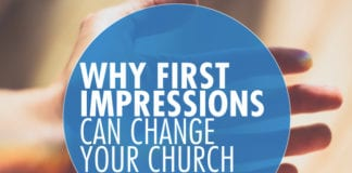Why First Impressions Can Change Your Church