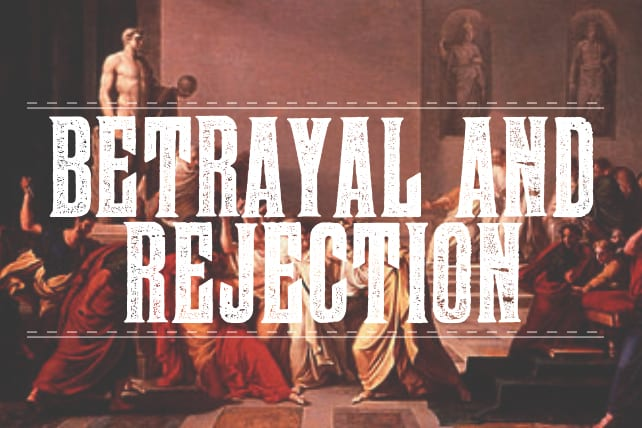 How to Handle Betrayal and Rejection