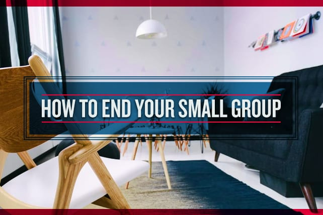 How to End Your Small Group