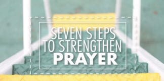 Seven Steps to Strengthen Prayer