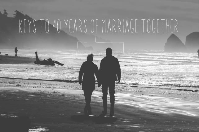 5 Keys To 40 Years of Marriage Together