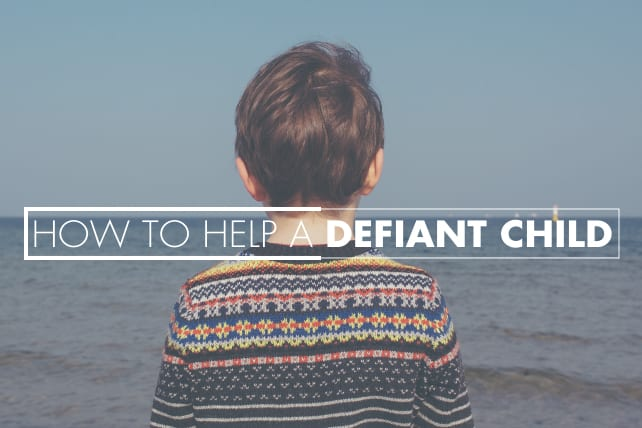 How to Help a Defiant Child