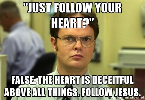 christian memes follow your heart