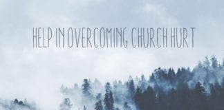 Help in Overcoming Church Hurt